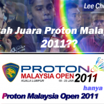 Open Malaysia badminton 2011, Lee Chong Wei mesti juara!!