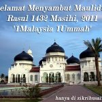 Selamat menyambut Maulidur Rasul 1432H masihi 2011!