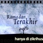 Sajak ramadhan: Andai ini ramadhan terakhir ku