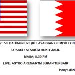 Keputusan terkini malaysia U23 vs Bahrain U23(kelayakkan olimpik 2012) 1st leg