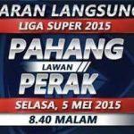 Preview Perak vs Pahang liga super 5.5.2015