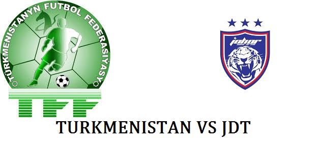 Turkmenistan vs jdt,