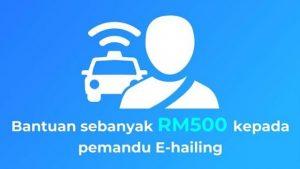 bantuan rm500 kepada pemandu ehailing