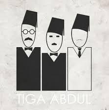 tiga abdul,